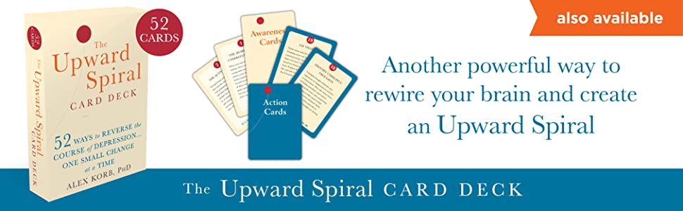Also Available: The Upward Spiral Card Deck--another powerful way to overcome depression