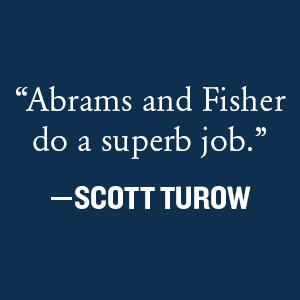 """""""Abrams and Fisher do a superb job.""""-Scott Turow"""
