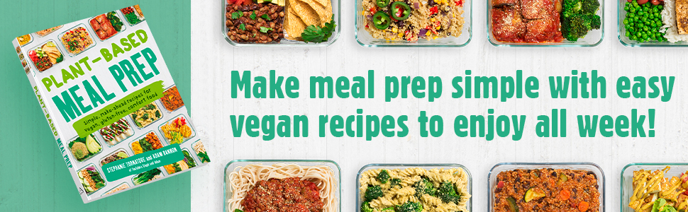 Plant Based Meal Prep, Vegan, Steph and Adam