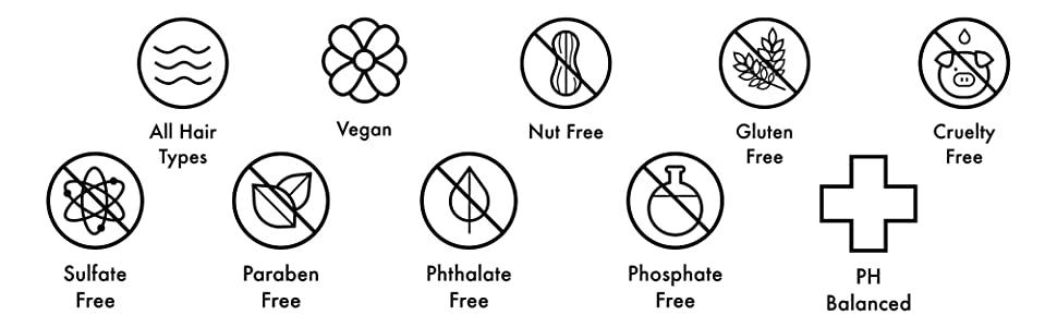 All Hair Types, Vegan, Nut free, Gluten free, Cruelty free, Sulfate free, Paraben free, PH balanced