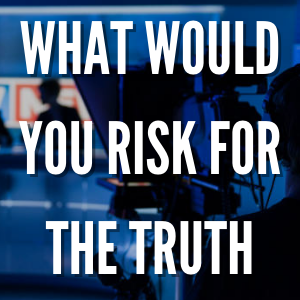 What would you risk for the truth