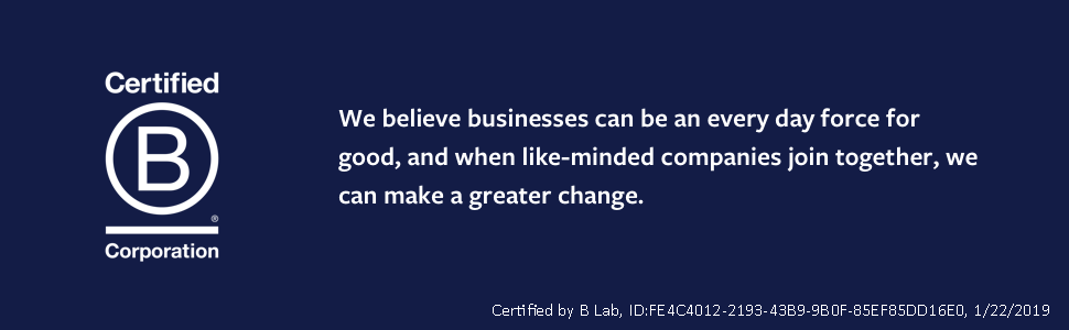 we believe businesses can be an every day force for good