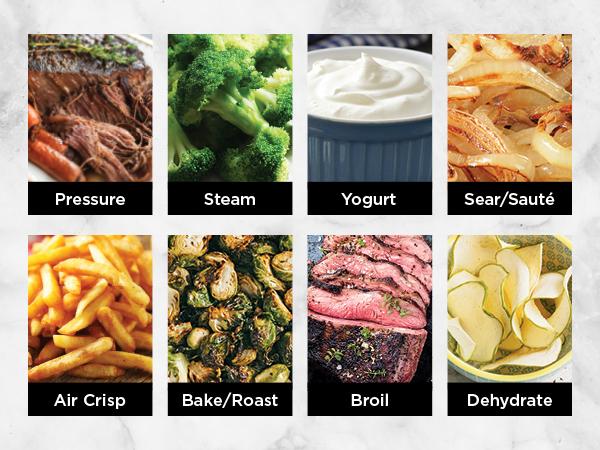 pressure cook, steam, yogurt, sear, saute, air crisp, bake, roast, broil, dehydrate