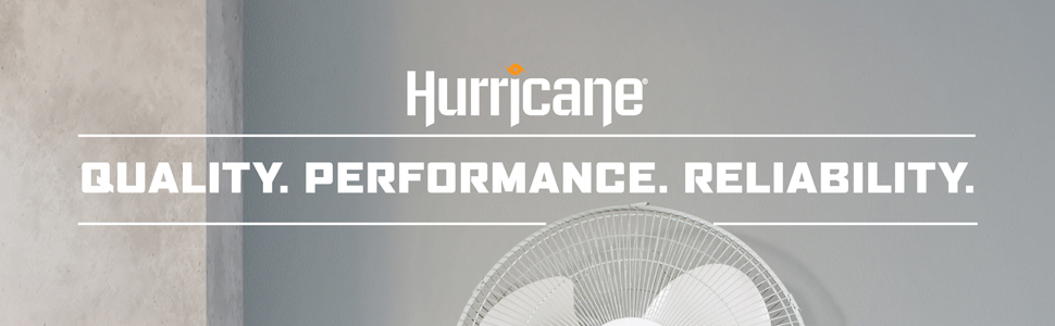 Hurricane Fans. Quality. Performance. Reliability.