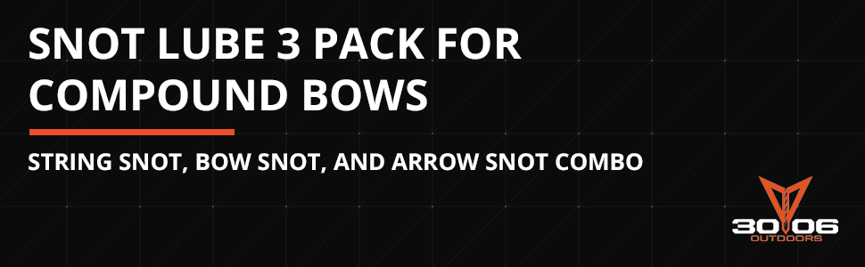 .30-06 Outdoors - Snot Lube 3 Pack for Compound Bows - String Snot, Bow Snot, and Arrow Snot Combo