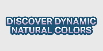 Discover dynamic natural colors