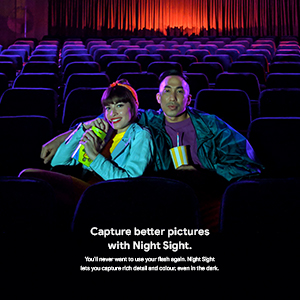 Capture better pictures with Night Sight.