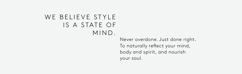 we believe style is a state of mind
