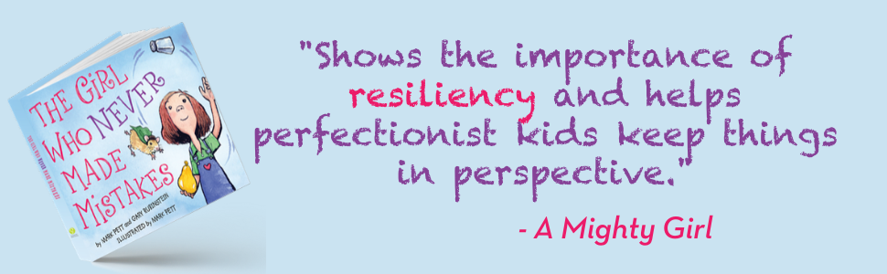 """Shows the importance of resiliency and helps perfectionist kids keep things in perspective."""