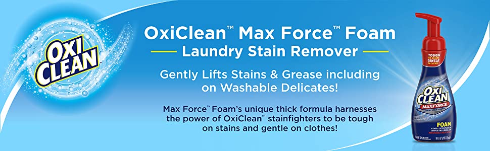 OxiClean Max Force Foam Laundry Gently Grease Delicates formula harness power stain fighters tough