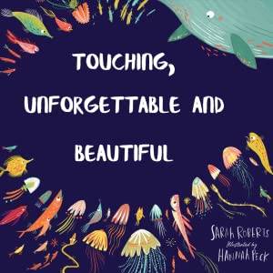 Touching, unforgettable and beautiful