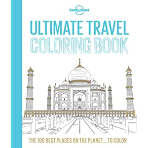 Lonely Planet Ultimate Travel Coloring Book Lonely Planet