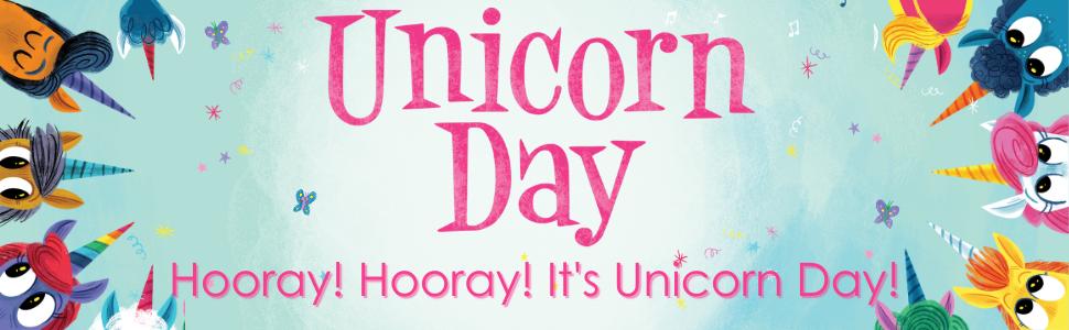 Hooray! Hooray! It's Unicorn Day!