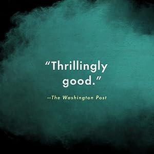 """Thrillingly good."" Washington Post"