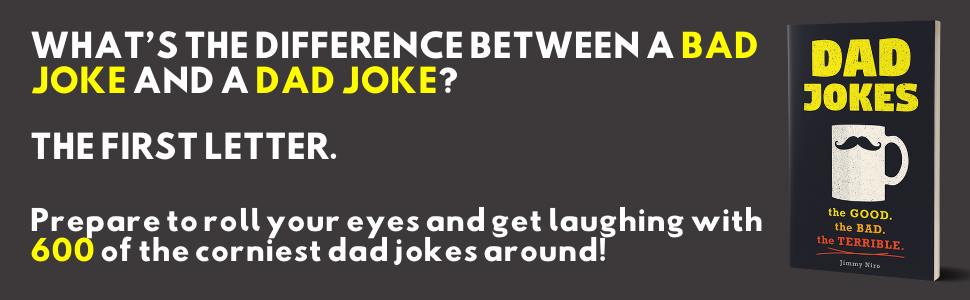 Prepare to roll your eyes and get laughing with 600 of the corniest dad jokes around!