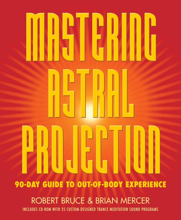 Amazon com: Mastering Astral Projection: 90-day Guide to Out-of-Body