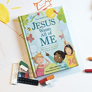 Jesus Wants All of Me: Based on the Classic Devotional My