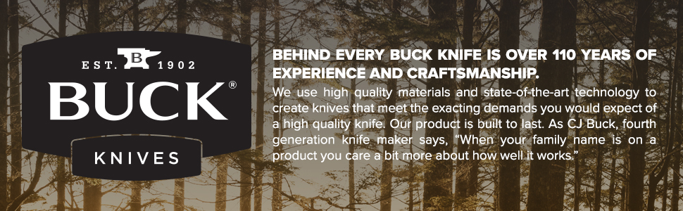 Buck Knives Over 110 Years Experience and Craftsmanship Proudly Made in USA Family Owned
