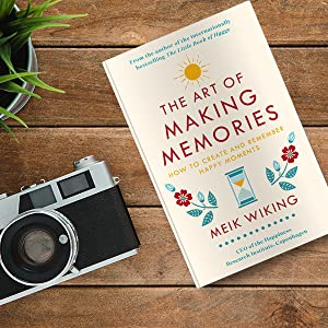 The Art of Making Memories Meik Wiking Fearne Cotton Happiness Hygge Photography Holiday Travel
