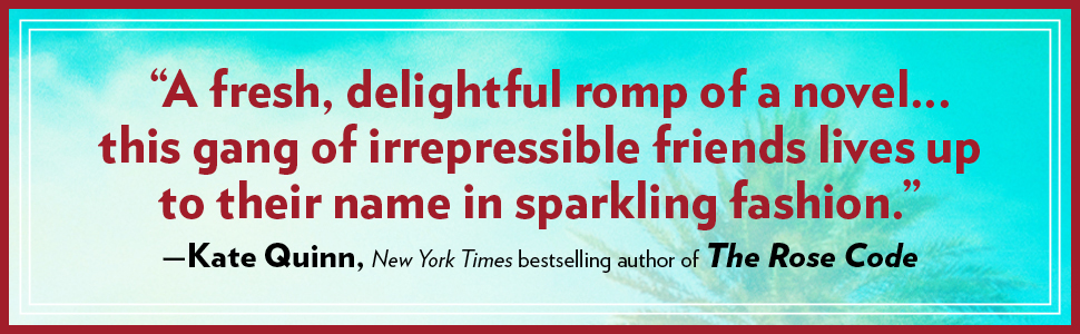 """""""A fresh, delightful romp of a novel.""""—Kate Quinn, NYT  bestselling author of The Rose Code"""