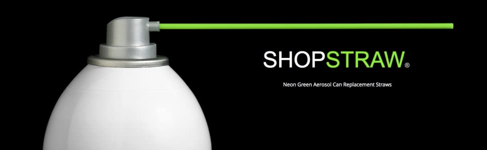 shopstraw banner, neon green aerosol can replacement straws, long straws for hard to reach areas