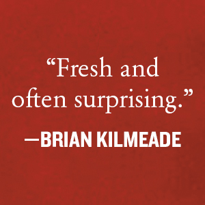 """Fresh and often surprising.""-Brian Kilmeade"