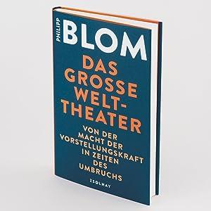 Philipp Blom, großes Welttheater, Vorstellungskraft, soziale Ungerechtigkeit