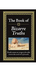 bizarre, truths