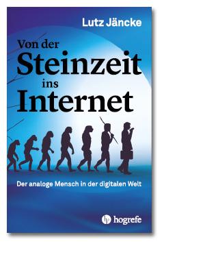 Buch,Steinzeit ins Internet,Analoge Mensch,digitale Welt,Sachbuch,Digitalisierung,Psychologie