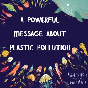 A powerful message about plastic pollution