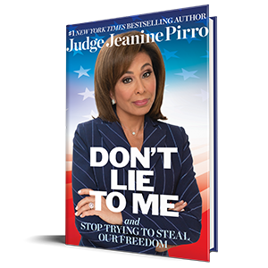 Judge jeanine pirro, conservative, don't like to me, steal our freedom