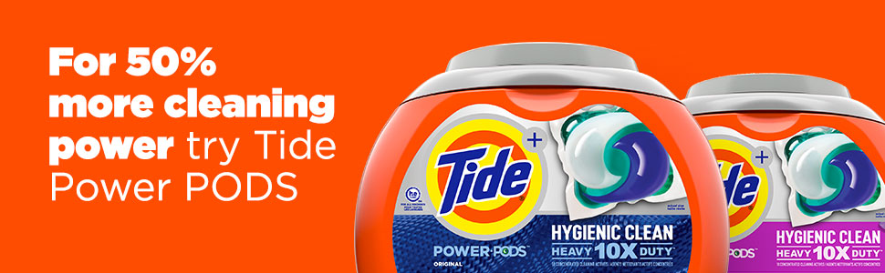 For 50% more cleaning power try Tide Hygienic Clean Heavy Duty 10x Power PODS