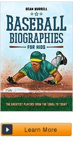 baseball biographies, baseball books for kids age 9 12, baseball, baseball books, sports books