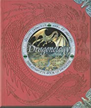 Dragonology: The Complete Book of Dragons (Ologies): Dr. Ernest Drake, Dugald A. Steer, Various