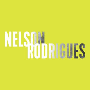 nelson rodrigues, peças, teatro, nova fronteira, autor, brasileiro, nicete bruno, globo, boca, ouro