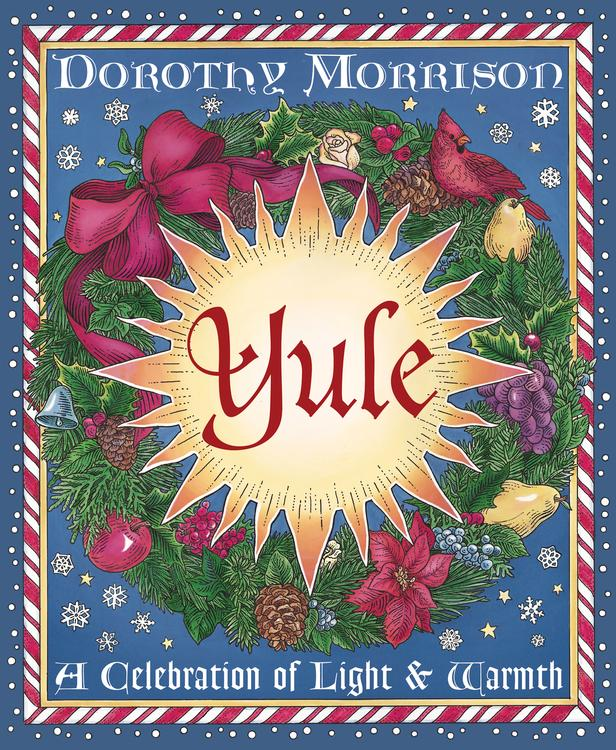 Yule A Celebration Of Light And Warmth Holiday Series Dorothy