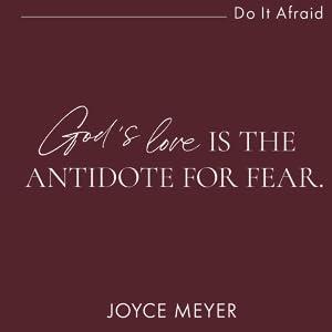 joyce Meyer, new book, bestselling author, no fear, do it afraid, god's love, christian