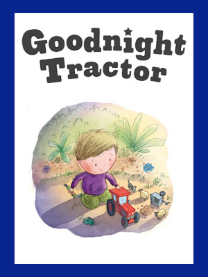 Goodnight Tractor, cover, bedtime story, bedtime book, picture book