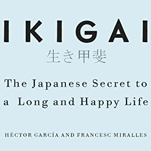 Ikigai: The Japanese secret to a long and happy life: Amazon