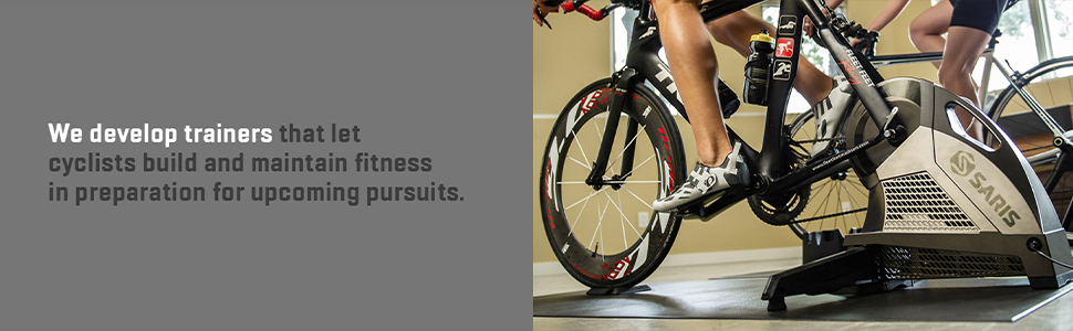 We develop trainers that let cyclists build and maintain fitness.
