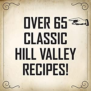 Over Sixty-Five Classic Hill Valley Recipes!