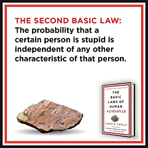 second law: the probability that a person is stupid is independent of any other characteristic
