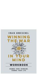 Craig Groeschel, habits, thoughts, battlefield of the mind, winning the war in your mind, workbook