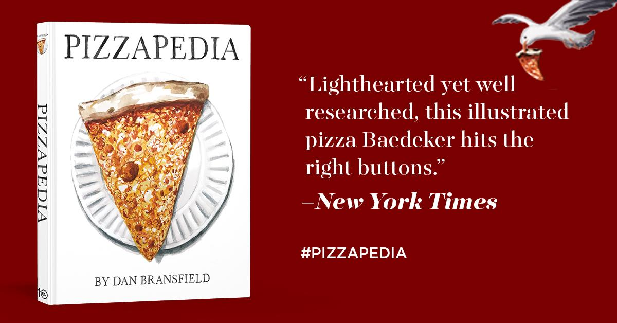 Pizzapedia: An Illustrated Guide to Everyones Favorite Food