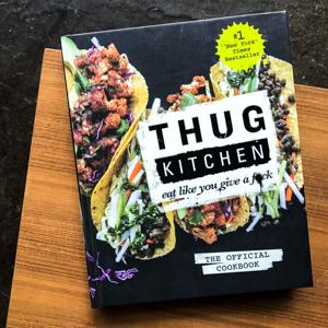 Thug Kitchen: The Official Cookbook: Eat Like You Give a F*ck ...