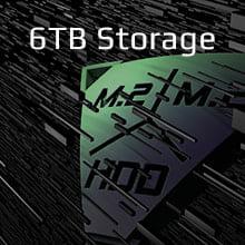 Storage Upgrade; 6TB storage; easy upgrade; upgradeable; large storgage; M.2 SSD