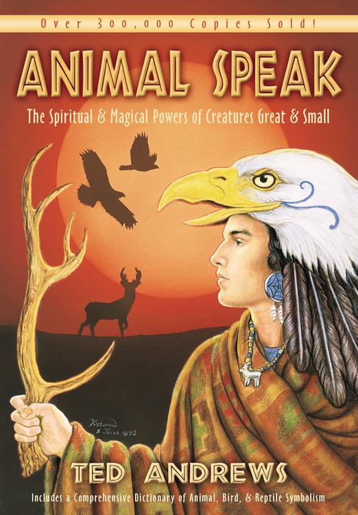 Animal Speak The Spiritual Magical Powers Of Creatures Great