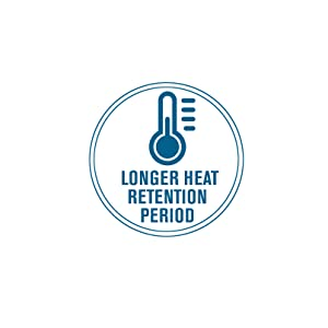 Longer Heat Retention Period