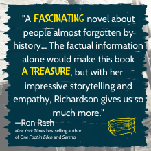 """""""A fascinating novel about people almost forgotten by history...The factual information alone would"""