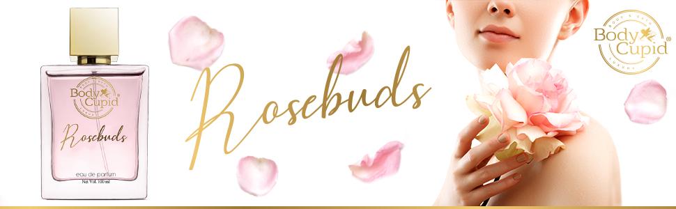 Body Cupid Rosebuds Perfume for Women- Eau de Parfum -100mL